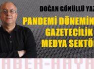 PANDEMİ DÖNEMİNDE GAZETECİLİK VE MEDYA SEKTÖRÜ