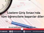 TED KOLEJİ : LGS'DE TÜM ÖĞRENCİLERE BAŞARILAR DİLEDİ