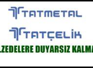 """TAT METAL-ÇELİK 400 BİN TL İLE """"BEN DE VARIM"""" DEDİ"""